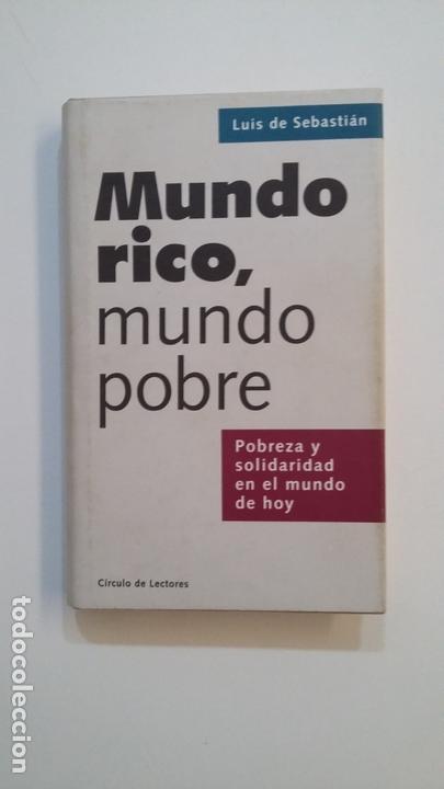 MUNDO RICO, MUNDO POBRE: POBREZA Y SOLIDARIDAD EN EL MUNDO DE HOY - LUIS DE SEBASTIÁN. TDK391 (Libros de Segunda Mano - Pensamiento - Sociología)