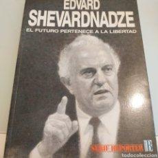 Libros de segunda mano: EL FUTURO PERTENECE A LA LIBERTAD EDVARD SHEVARDNADZE. Lote 171616548