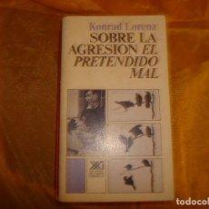 Libros de segunda mano: KONRAD LORENZ. SOBRE LA AGRESION, EL PRETENDIDO MAL. EDT. SIGLO XXI, 1985. Lote 171624723