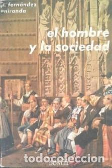 EL HOMBRE Y LA SOCIEDAD FERNÁNDEZ MIRANDA HEVIA. TORCUATO (Libros de Segunda Mano - Pensamiento - Sociología)