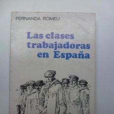 Libros de segunda mano: LAS CLASES TRABAJADORAS EN ESPAÑA. ROMEU. Lote 171967392