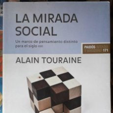 Libros de segunda mano: ALAIN TOURAINE . LA MIRADA SOCIAL. UN MARCO DE PENSAMIENTO DISTINTO PARA EL SIGLO XXI. Lote 172048454