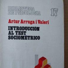 Libros de segunda mano: INTRODUCCIÓN AL TEST SOCIOMÉTRICO - ARTUR ARRUGA I VALERI. Lote 172333234