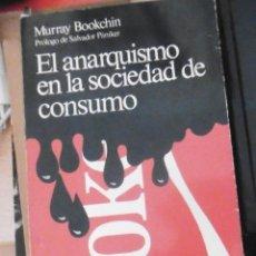 Libros de segunda mano: BOOKCHIN, MURRAY: EL ANARQUISMO EN LA SOCIEDAD DE CONSUMO.. Lote 172365034