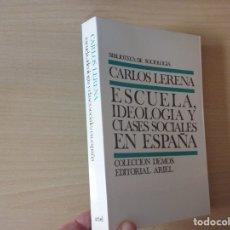 Libros de segunda mano: ESCUELA, IDEOLOGÍA Y CLASES SOCIALES EN ESPAÑA - CARLOS LERENA ALESÓN (2º ED. ARIEL) (1980) . Lote 172390335