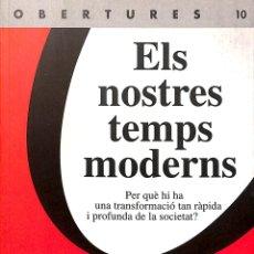 Libros de segunda mano: ELS NOSTRES TEMPS MODERNS - DANIEL COHEN - EDICIONS LA CAMPANA - OBERTURES, 10. Lote 172433413