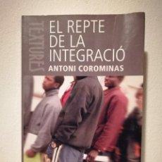 Libros de segunda mano: LIBRO - EL REPTE DE LA INTEGRACIÓ - SOCIOLOGIA - ANTONI COROMINAS - EN CATALAN. Lote 172866415