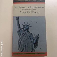 Libros de segunda mano: UNA HISTORIA DE LA CONCIENCA. ENSAYOS ESCOGIDOS. AUTORA: ANGELA DAVIS. Lote 173081994