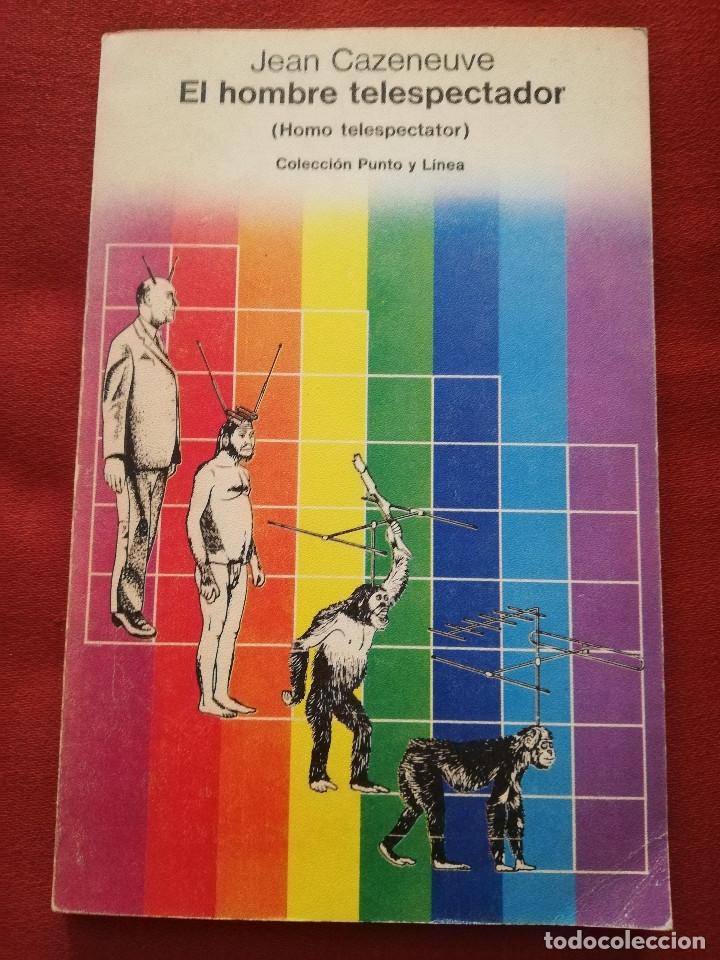 EL HOMBRE TELESPECTADOR (HOMO TELESPECTATOR) - JEAN CAZENEUVE - EDITORIAL GUSTAVO GILI (Libros de Segunda Mano - Pensamiento - Sociología)