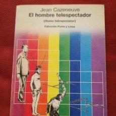 Libros de segunda mano: EL HOMBRE TELESPECTADOR (HOMO TELESPECTATOR) - JEAN CAZENEUVE - EDITORIAL GUSTAVO GILI. Lote 173208925