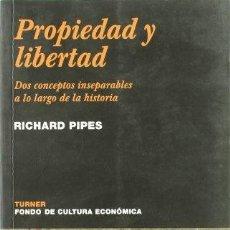 Libros de segunda mano: PROPIEDAD Y LIBERTAD. RICHARD PIPES. TURNER, ESPAÑA.. Lote 173393509