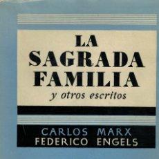 Libros de segunda mano: LA SAGRADA FAMILIA Y OTROS ESCRITOS POR CARLOS MARX Y FEDERICO ENGELS. Lote 173649890
