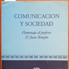 Libros de segunda mano: COMUNICACIÓN Y SOCIEDAD. HOMENAJE AL PROFESOR D. JUAN BENEYTO. - VV.AA.. Lote 173721030