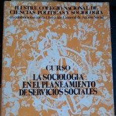 Libros de segunda mano: LA SOCIOLOGIA EN EL PLANEAMIENTO DE SERVICIOS SOCIALES. CURSO.. Lote 173734157