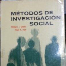 Libros de segunda mano: METODOS DE INVESTIGACION SOCIAL. - GOODE/HATT, WILLIAM J./PAUL K.. Lote 173732040