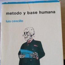 Libros de segunda mano: METODO Y BASE HUMANA. PARTE I Y II DEL CURSO DE ANTROPOLOGIA INTEGRAL. - CENCILLO, LUIS.. Lote 173768594