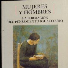 Libros de segunda mano: MUJERES Y HOMBRES. LA FORMACION DEL PENSAMIENTO IGUALITARIO.. Lote 173718755