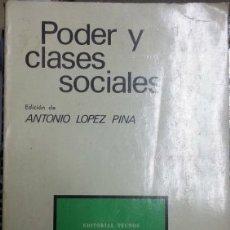 Libros de segunda mano: PODER Y CLASES SOCIALES. - LOPEZ PINA, ANTONIO (EDICION DE).. Lote 173731899