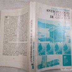 Libros de segunda mano: ANTROPOLOGIA CULTURAL DE GALICIA +- CARMELO LISON TOLOSANA - 3ª 1977 + INFO 1S. Lote 174108520