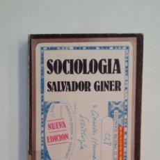 Libros de segunda mano: SOCIOLOGIA. SALVADOR GINER. EDICIONES DE BOLSILLO. TDK413. Lote 174900709