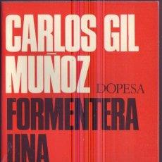 Libros de segunda mano: FORMENTERA, UNA COMUNIDAD EN EVOLUCION. CARLOS GIL MUÑOZ. DOPESA, 1971.. Lote 174995928