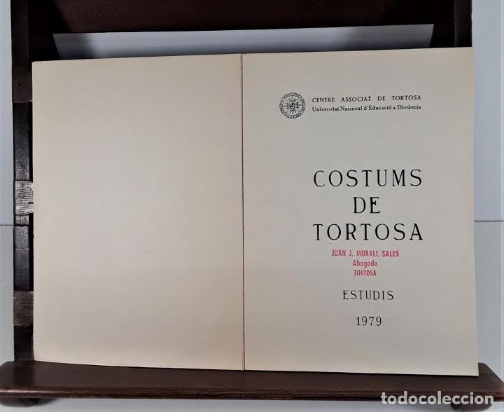 Libros de segunda mano: COSTUMS DE TORTOSA. C. ASSOCIAT DE TORTOSA. IMP. ESTUDIS. 1979. - Foto 2 - 175182949