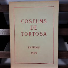 Libros de segunda mano: COSTUMS DE TORTOSA. C. ASSOCIAT DE TORTOSA. IMP. ESTUDIS. 1979.. Lote 175182949
