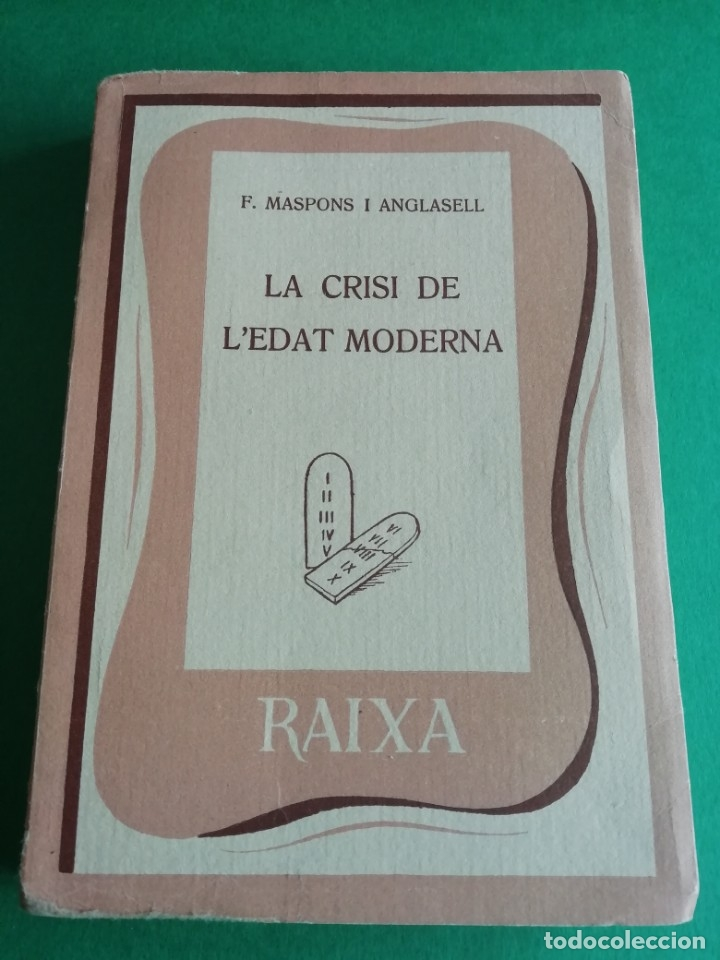 LA CRISI DE L'EDAT MODERNA DE F.MASPONS I ANGLASELL 1956 (Libros de Segunda Mano - Pensamiento - Sociología)