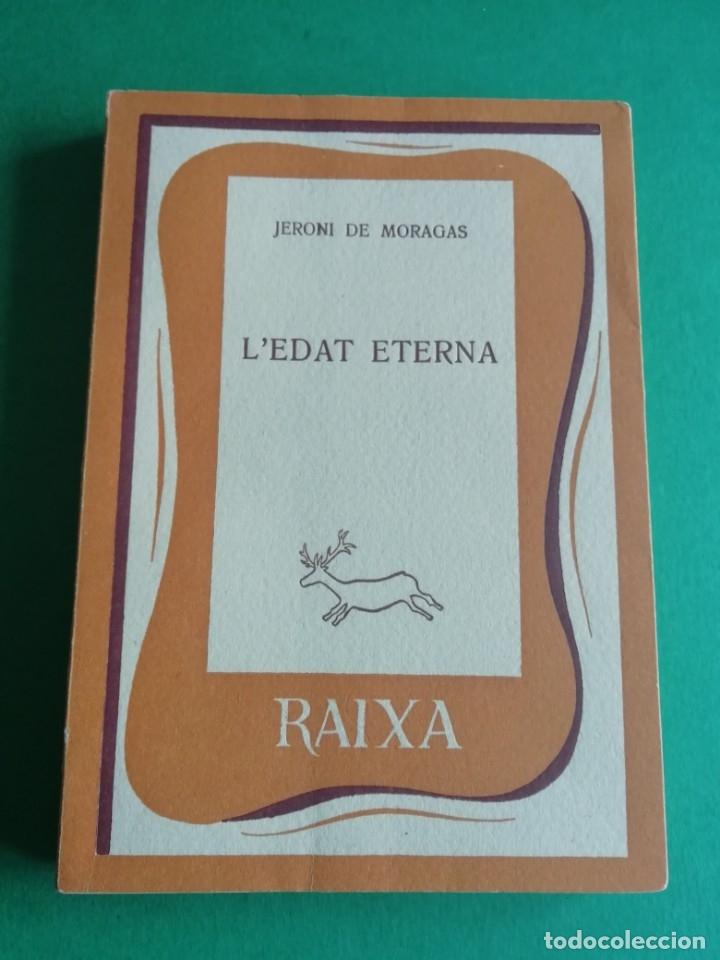 L'EDAT ETERNA DE JERONI DE MORAGAS ANY 1959 (Libros de Segunda Mano - Pensamiento - Sociología)