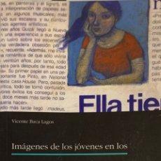Libros de segunda mano: VICENTE BACA LAGOS. IMÁGENES DE LOS JÓVENES EN LOS MEDIOS DE COMUNICACIÓN DE MASAS. MADRID, 1998.. Lote 175347934