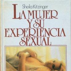 Libros de segunda mano: LA MUJER Y SU EXPERIENCIA SEXUAL - SHEILA KITZINGER. Lote 175378323
