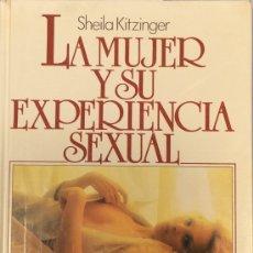 Libros de segunda mano: LA MUJER Y SU EXPERIENCIA SEXUAL - SHEILA KITZINGER. Lote 175381037