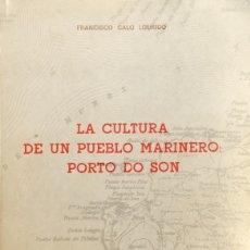 Libri di seconda mano: LA CULTURA DE UN PUEBLO MARINERO PORTO DO SON - FRANCISCO CALO LOURIDO. Lote 175381093