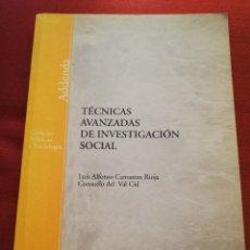 Libros de segunda mano: TÉCNICAS AVANZADAS DE INVESTIGACIÓN SOCIAL (LUIS ALFONSO CAMARERO / CONSUELO DEL VAL CID) UNED. Lote 175412693
