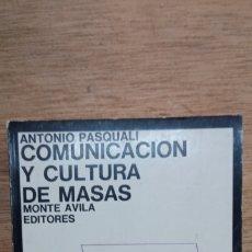 Libros de segunda mano: ANTONIO PASQUALI: COMUNICACIÓN Y CULTURA DE MASAS. Lote 175514164
