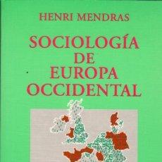 Libros de segunda mano: SOCIOLOGÍA DE EUROPA OCCIDENTAL / HENRI MENDRAS. Lote 175564658