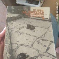 Libros de segunda mano: LA SOCIEDAD, UNA INTRODUCCION A LA SOCIOLOGIA, ELY CHINOY, . Lote 175606148