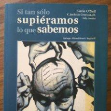 Libros de segunda mano: SI TAN SÓLO SUPIÉRAMOS LO QUE SABEMOS.CARLA O'DELL, C. JACKSON GRAYSON. MADRID, 2001.. Lote 175975387