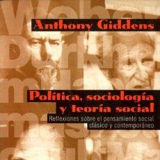 Libros de segunda mano: POLÍTICA, SOCIOLOGÍA Y TEORÍA SOCIAL / ANTHONY GIDDENS. Lote 176061747