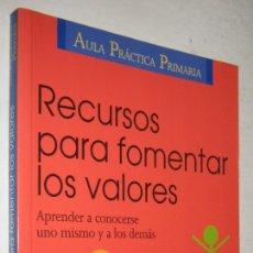 Libros de segunda mano: RECURSOS PARA FOMENTAR LOS VALORES - CEAC. Lote 176105977
