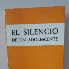 Libros de segunda mano: EL SILENCIO DE UN ADOLESCENTE.. Lote 176193014