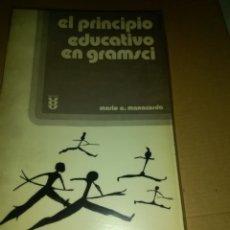 Libros de segunda mano: EL PRINCIPIO EDUCATIVO EN GRAMSCI - MARIO A MANACORDA. Lote 176391414