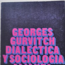 Libros de segunda mano: GEORGES GURVITCH. DIALÉCTICA Y SOCIOLOGÍA.ALIANZA EDITORIAL . SEGUNDA ED.1971. 336 PÁG.. Lote 176450990