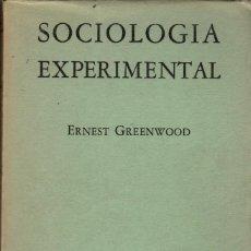 Libros de segunda mano: SOCIOLOGÍA EXPERIMENTAL / ERNEST GREENWOOD. Lote 176547204