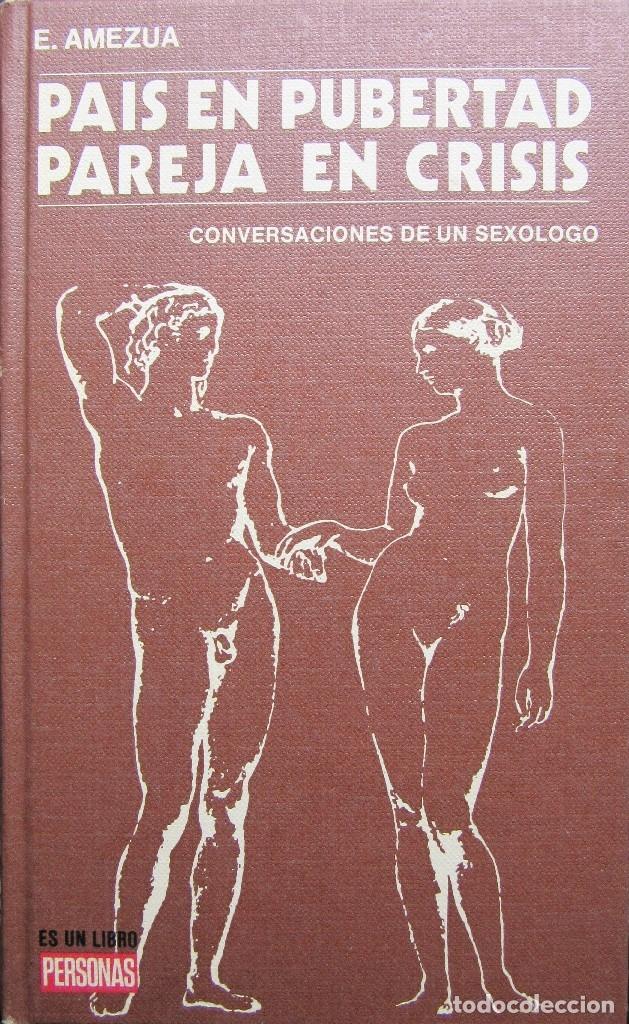 PAÍS EN PUBERTAD PAREJA EN CRÍSIS - EFIGENIO AMEZÚA (Libros de Segunda Mano - Pensamiento - Sociología)