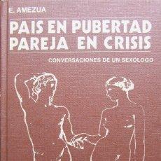 Libros de segunda mano: PAÍS EN PUBERTAD PAREJA EN CRÍSIS - EFIGENIO AMEZÚA. Lote 176608575