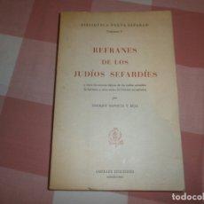 Libros de segunda mano: REFRANES DE LOS JUDÍOS SEFARDÍES-ENRIQUE SAPORTA Y BEJA. ED AMELLER (1978). Lote 176857759