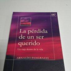 Libros de segunda mano: LA PERDIDA DE UN SER QUERIDO, UN VIAJE DENTRO DE LA VIDA. POR ARNALDO PANGRAZZI.. Lote 177090189