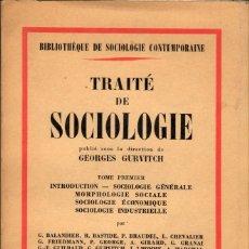 Libros de segunda mano: TRAITÉ DE SOCIOLOGIE - 2 VOL. / GEORGES GURVITCH (LIBRO EN FRANCÉS) 1ª ED.. Lote 177255303