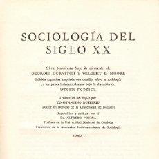 Libros de segunda mano: SOCIOLOGÍA DEL SIGLO XX - 2 VOL. / G. GURVITCH Y WILBERT E. MOORE. Lote 177255569
